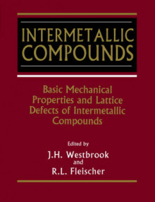 Intermetallic Compounds: Basic Mechanical Properties and Lattice Defects of Intermetallic Compounds v. 2 av J. H. Westbrook (Heftet)