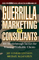 Guerrilla Marketing for Consultants av Jay Conrad Levinson og Michael W. McLaughlin (Heftet)