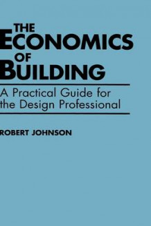 Economics of Building av Robert E. Johnson (Innbundet)