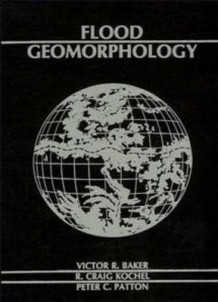 Flood Geomorphology av V. R. Baker, R. Craig Kochel og P.C. Patton (Heftet)