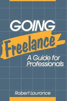 Going Freelance av Robert Laurance (Heftet)