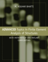 Advanced Topics in Finite Element Analysis of Structures av M. Asghar Bhatti (Innbundet)