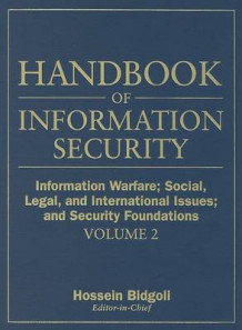 Handbook of Information Security: Information Warfare, Social, Legal, and International Issues and Security Foundations v. 2 av Hossein Bidgoli (Innbundet)