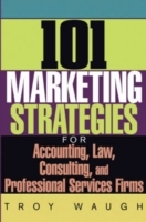 101 Marketing Strategies for Accounting, Law, Cons Ulting and Professional Services Firms av Troy Waugh (Innbundet)