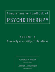 Comprehensive Handbook of Psychotherapy: Psychodynamic/Object Relations v. 1 (Heftet)