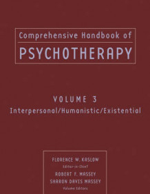 Comprehensive Handbook of Psychotherapy: Interpersonal/Humanistic/Existential v. 3 (Heftet)