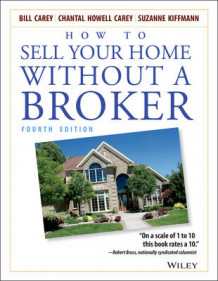 How to Sell Your Home without a Broker av Bill Carey, Chantal Howell Carey og Suzanne Kiffmann (Heftet)