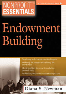 Essentials of Endowment Building av Diana S. Newman (Heftet)