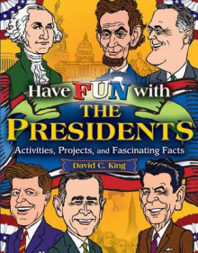 Have Fun with the Presidents av David C. King (Heftet)