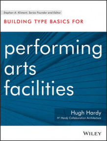 Building Type Basics for Performing Arts Facilities av Hugh Hardy (Innbundet)