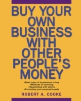 Buy Your Own Business With Other People's Money av Robert A. Cooke (Heftet)
