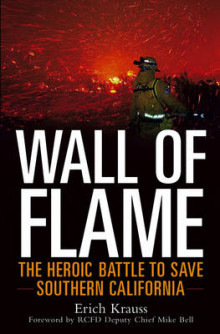 Wall of Flame: The Heroic Battle to Save Southern California av Erich Krauss (Innbundet)