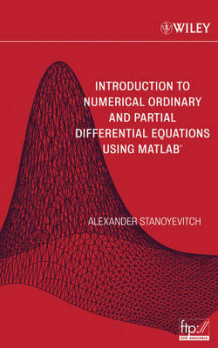 Introduction to Numerical Ordinary and Partial Differential Equations Using MATLAB av Alexander Stanoyevitch (Innbundet)
