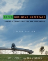 Green Building Materials: A Guide to Product Selection and Specification, 2 av Ross Spiegel og Dru Meadows (Innbundet)