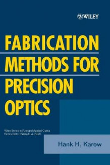 Fabrication Methods for Precision Optics av Hank H. Karow (Heftet)