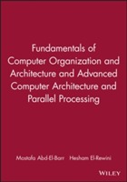 Fundamentals of Computer Organization and Architecture and Advanced Computer Architecture and Parallel Processing av Mostafa Abd-Al-Barr og Hesham El-Rewini (Innbundet)