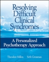 Resolving Difficult Clinical Syndromes av Seth D. Grossman og Theodore Millon (Heftet)