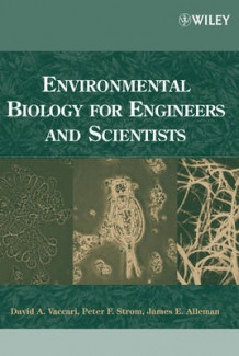Environmental Biology for Engineers and Scientists av David A. Vaccari, Peter F. Strom og James E. Alleman (Innbundet)