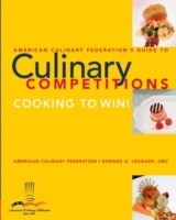 American Culinary Federation Guide to Competitions av Edward C. Leonard og The American Culinary Federation (Heftet)