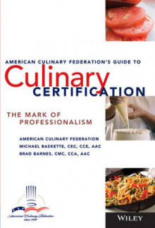 The American Culinary Federation's Guide to Culinary Certification av Michael Baskette, Brad Barnes og The American Culinary Federation (Heftet)