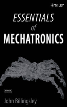 Essentials of Mechatronics av John Billingsley (Innbundet)