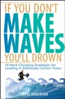 If You Don't Make Waves, You'll Drown av Dave Anderson (Innbundet)