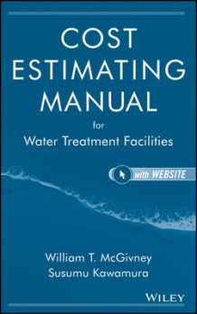 Cost Estimating Manual for Water Treatment Facilities av Susumu Kawamura og William T. McGivney (Innbundet)
