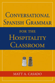 Conversational Spanish Grammar for the Hospitality Classroom av Matt A. Casado (Heftet)