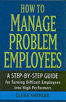 How to Manage Problem Employees av Glenn Shepard (Heftet)