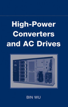 High-Power Converters and AC Drives av Bin Wu (Innbundet)