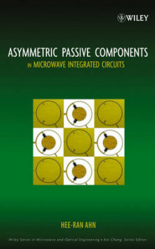 Asymmetric Passive Components in Microwave Integrated Circuits av Hee-Ran Ahn (Innbundet)