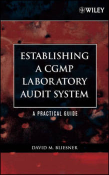 Establishing a CGMP Laboratory Audit System av David M. Bliesner (Innbundet)