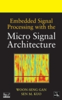 Embedded Signal Processing with the Micro Signal Architecture av Woon-Seng Gan og Sen M. Kuo (Innbundet)