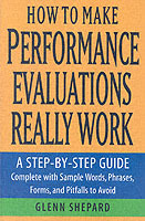 How to Make Performance Evaluations Really Work av Glenn Shepard (Heftet)