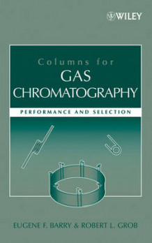 Columns for Gas Chromatography av Eugene F. Barry og Robert L. Grob (Innbundet)