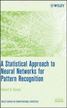 A Statistical Approach to Neural Networks for Pattern Recognition av Robert A. Dunne (Innbundet)