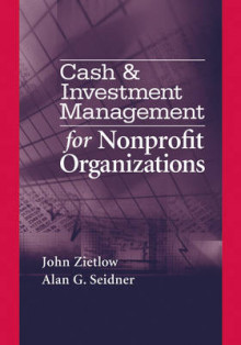 Cash and Investment Management for Nonprofit Organizations av John Zietlow, Jo Ann Hankin og Alan G. Seider (Innbundet)