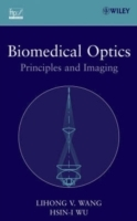 Biomedical Optics av Lihong V. Wang og Hsin-I. Wu (Innbundet)