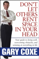 Don't Let Others Rent Space in Your Head av Gary Coxe (Innbundet)