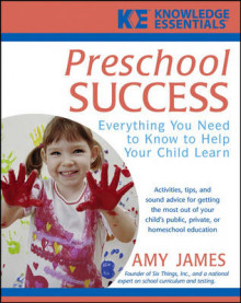 Preschool Success: Everything You Need to Know to Help Your Child Learn av Amy James (Heftet)