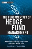 The Fundamentals of Hedge Fund Management av Daniel A. Strachman (Innbundet)
