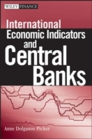 International Economic Indicators and Central Banks av Anne Dolganos Picker (Innbundet)