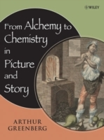 From Alchemy to Chemistry in Picture and Story av Arthur Greenberg (Innbundet)