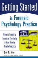Getting Started in Forensic Psychology Practice av E.G. Mart (Heftet)