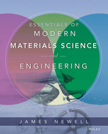 Essentials of Modern Materials Science and Engineering av James A. Newell (Heftet)