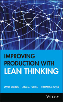 Improving Production with Lean Thinking av Javier Santos, Richard A. Wysk og Jose M. Torres (Innbundet)