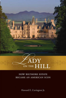 Lady on the Hill av Howard E. Covington og The Biltmore Company (Innbundet)