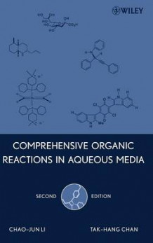 Comprehensive Organic Reactions in Aqueous Media av Chao-Jun Li og Tak-Hang Chan (Innbundet)