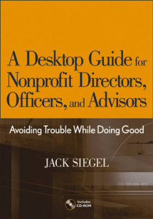 A Desktop Guide for Nonprofit Directors, Officers, and Advisors av Jack B. Siegel (Innbundet)