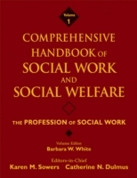 Comprehensive Handbook of Social Work and Social Welfare: Profession of Social Work v. 1 av Barbara W. White (Innbundet)
